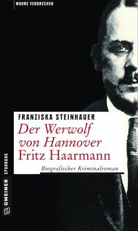 """""""Der Werwolf von Hannover"""" - Buchvorstellung mit Franziska Steinhauer"""