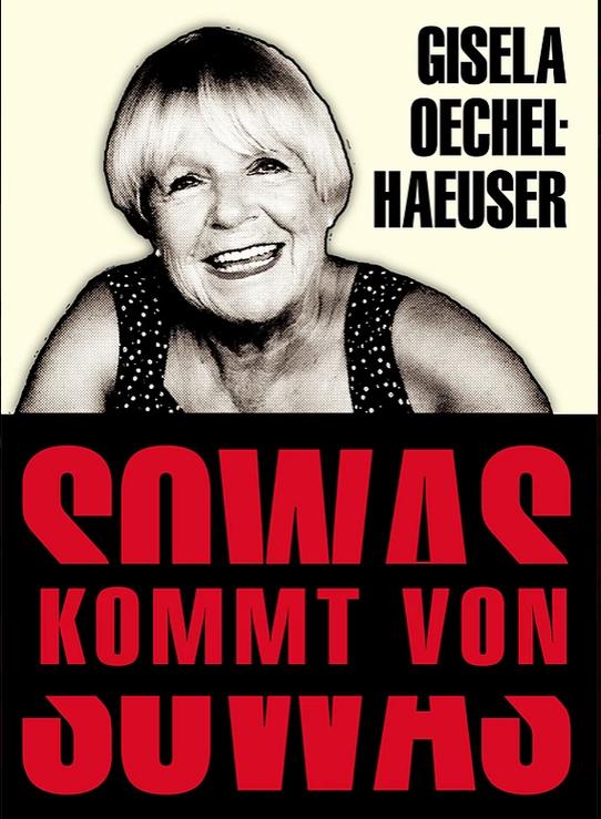 SOWAS KOMMT VON SOWAS - Kabarett mit Gisela Oechelhaeuser